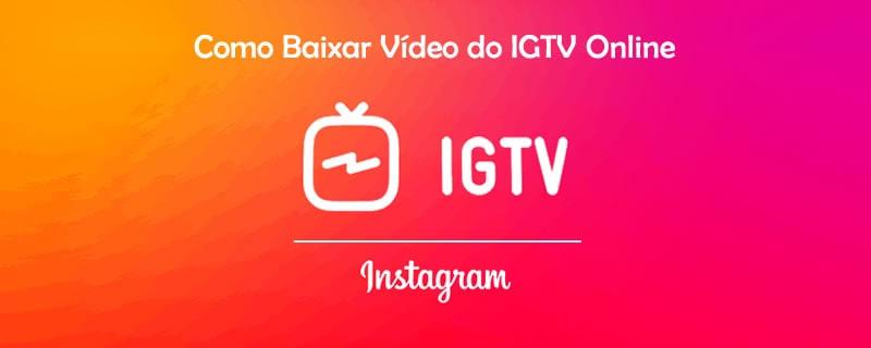 Como Baixar Vídeo do IGTV Online