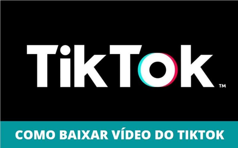 Como Baixar Vídeo do TikTok